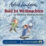 Bald ist Weihnachten. 4 CDs . Die schoensten Wintergeschichten