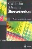 Übersetzerbau. Theorie, Konstruktion, Generierung
