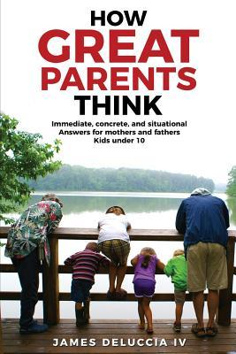 How Great Parents Think