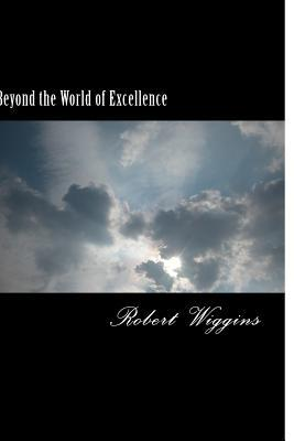 Beyond the World of Excellence