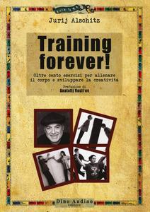 Training forever!