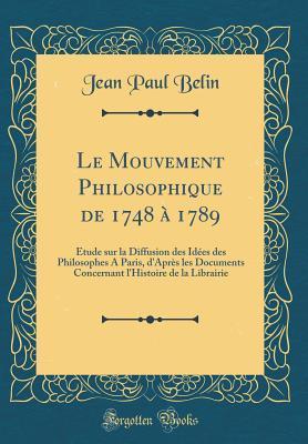 Le Mouvement Philosophique de 1748 à 1789