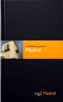Hedonist's Guide To Madrid 1st Edition
