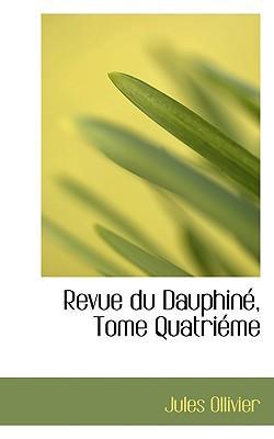Revue Du Dauphine, T...