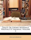 Traité de Chimie Minérale, Végétale Et Animale