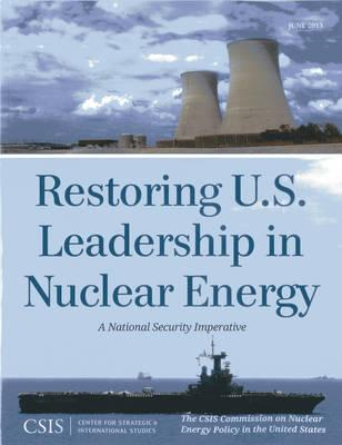 Restoring U.S. Leadership in Nuclear Energy