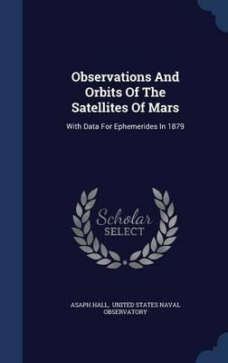 Observations and Orbits of the Satellites of Mars