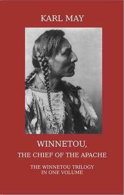 Winnetou, the Chief of the Apache