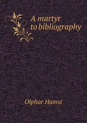 A Martyr to Bibliography