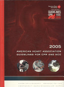2005 American Heart Association guidelines for cardiopulmonary resuscitation and emergency cardiovascular care