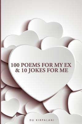 100 Poems for My Ex & 10 Jokes for Me