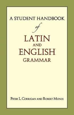 A Student Handbook of Latin and English Grammar