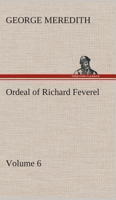Ordeal of Richard Feverel - Volume 6