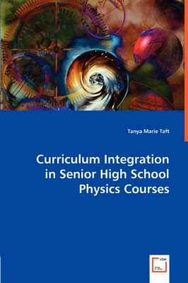 Curriculum Integration in Senior High School Physics Courses