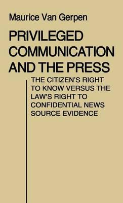 Privileged Communication and the Press
