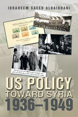 Us Policy Toward Syria 1936–1949