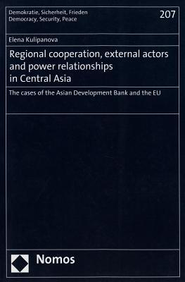 Regional Cooperation, External Actors and Power Relationships in Central Asia