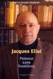 Jacques Ellul, penseur sans frontières