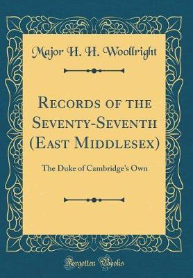 Records of the Seventy-Seventh (East Middlesex)