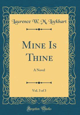 Mine Is Thine, Vol. 3 of 3