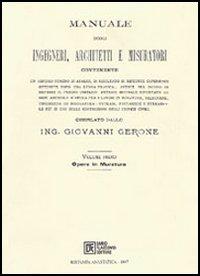 Manuale degli ingegneri architetti e misuratori (rist