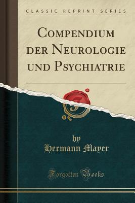 Compendium der Neurologie und Psychiatrie (Classic Reprint)