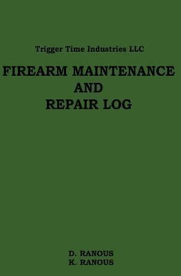 Firearms Maintenance and Repair Log