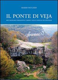 Il ponte di Veja. Spettacolare formazione carsica nella Lessinia Occidentale