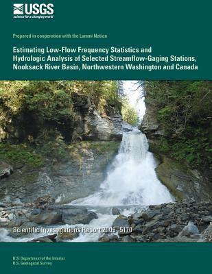 Estimating Low-Flow Frequency Statistics and Hydrologic Analysis of Selected Streamflow-Gaging Stations, Nooksack River Basin, Northwestern Washington and Canada
