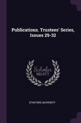 Publications. Trustees' Series, Issues 29-32