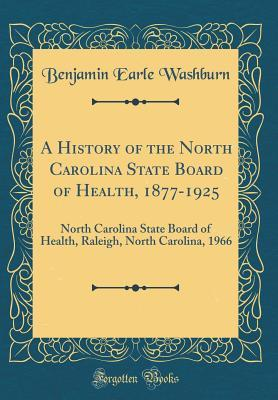 A History of the North Carolina State Board of Health, 1877-1925