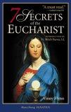 7 Secrets of the Eucharist