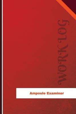 Ampoule Examiner Work Log