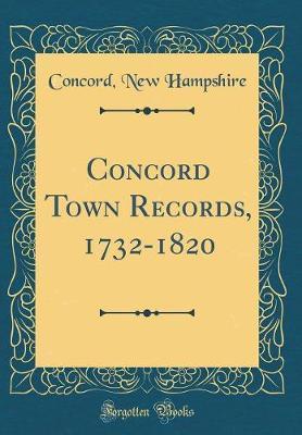 Concord Town Records, 1732-1820 (Classic Reprint)