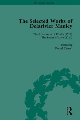 The Selected Works of Delarivier Manley