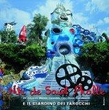 Niki de Saint Phalle e il giardino dei tarocchi