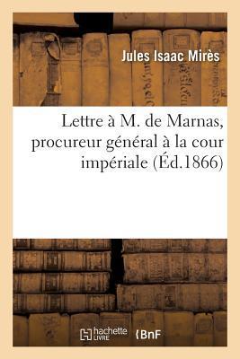 Lettre a M. de Marnas, Procureur General a la Cour Imperiale