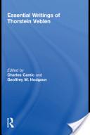 The Essential Writings of Thorstein Veblen