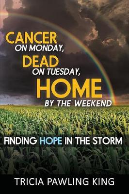 Cancer on Monday, Dead on Tuesday, Home by the Weekend