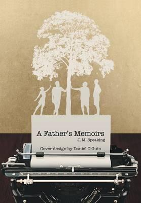 A Father's Memoirs