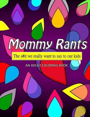 Mommy Rants