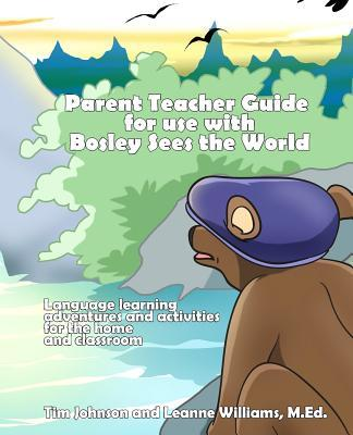 Parent / Teacher Guide for Use With Bosley Sees the World