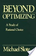 Beyond Optimizing