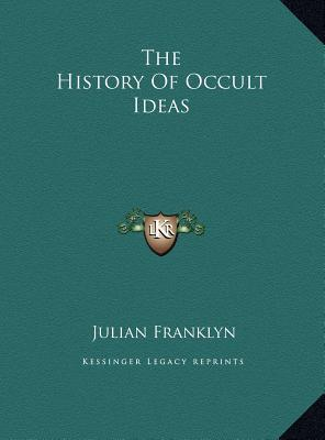 The History of Occult Ideas