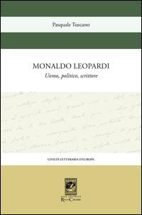 Monaldo Leopardi. Uomo, politico, scrittore