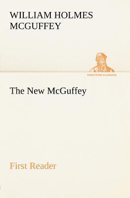 The New McGuffey First Reader