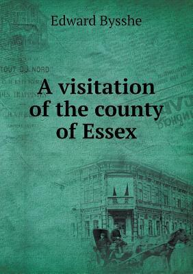 A Visitation of the County of Essex