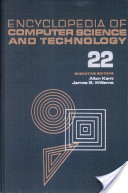 Encyclopedia of computer science and technology. 22. Supplement 7