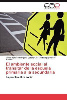 El ambiente social al transitar de la escuela primaria a la secundaria