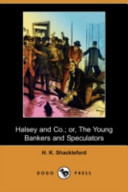 Halsey and Co; Or, the Young Bankers and Speculators (Dodo Press)
